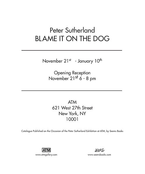 peter-sutherland-blame-dog-exhibition-3 Peter Sutherland - Blame It On The Dog Exhibition