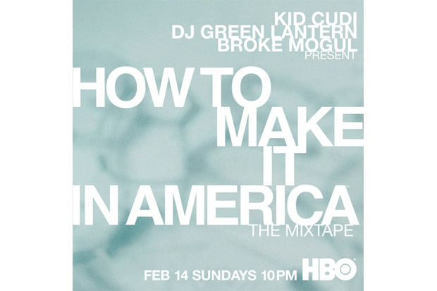 how to make it in america mixtape How To Make It In America (The Mixtape)